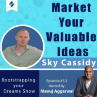 Market Your Valuable Ideas | How To Turn Thoughts Into Value | With Sky Cassidy